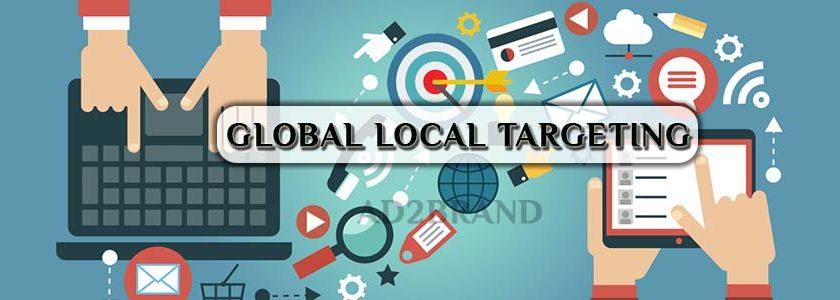 Global Local Targeting