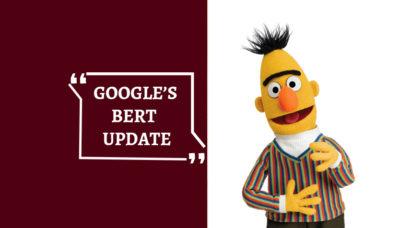 Google's Bert Update Will Affect Content Marketing
