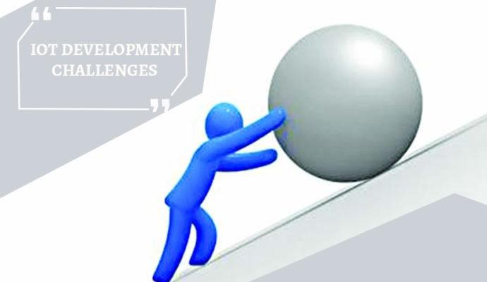 4 Challenges of IoT Development